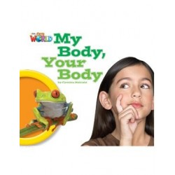 Our World Readers 1 My Body, Your Body